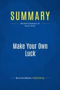 Summary: Make Your Own Luck - Peter Kash