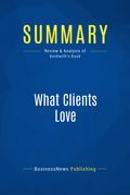 Summary: What Clients Love - Harry Beckwith