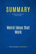 Summary: Weird Ideas That Work - Robert Sutton