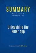 Summary: Unleashing The Killer App - Larry Downes and Chunka Mui