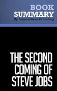 Summary: The Second Coming Of Steve Jobs - Alan Deutschman