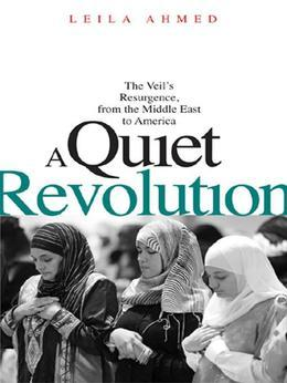 A Quiet Revolution: The Veil¿s Resurgence, from the Middle East to America