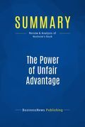 Summary: The Power Of Unfair Advantage - John Nesheim