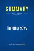 Summary: The Other 90% - Robert Cooper