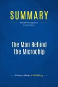Summary: The Man Behind the Microchip - Leslie Berlin