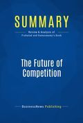 Summary: The Future Of Competition - C.K. Prahalad and Venkat Ramaswamy