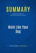 Summary: Work Like Your Dog - Matt Weinstein and Luke Barber