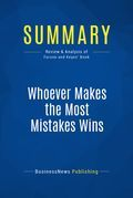 Summary: Whoever Makes The Most Mistakes Wins - Richard Farson and Ralph Keyes