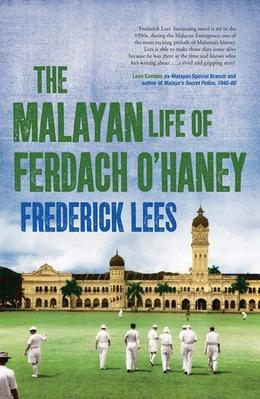 The Malayan Life of Ferdach O'Haney