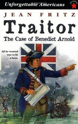 Traitor: The Case of Benedict Arnold: The Case of Benedict Arnold