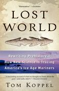 Lost World: Rewriting Prehistory---How New Science Is Tracing