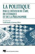 Politique par le dtour de l'art, de l'thique et de la philosophie