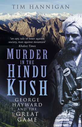 Murder in the Hindu Kush: George Hayward and the Great Game