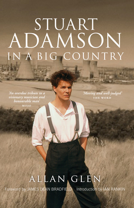 Stuart Adamson: In a Big Country
