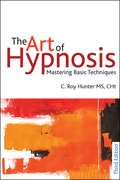 The Art of Hypnosis: Mastering Basic Techniques: Third edition