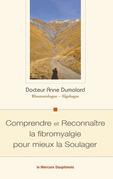 Comprendre et Reconnaître la fibromyalgie pour mieux la Soulager