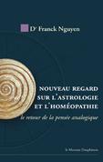 Nouveau regard sur l'astrologie et l'homéopathie