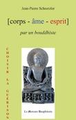 Corps Âme Esprit par un Bouddhiste