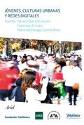 Jóvenes, culturas urbanas y redes digitales