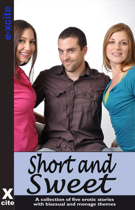 Short and Sweet: A Collection of Five Erotic Stories