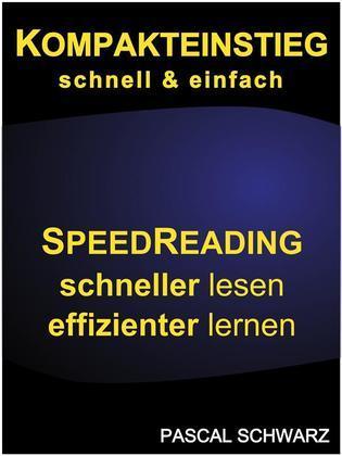 Kompakteinstieg: schnell & einfach Speedreading - schneller lesen, effizienter lernen