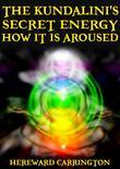 The Kundalini's Secret Energy And How It Is Aroused