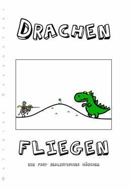 Drachen Fliegen - Ein fast realistisches Märchen