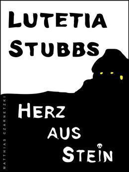 Lutetia Stubbs: Herz aus Stein
