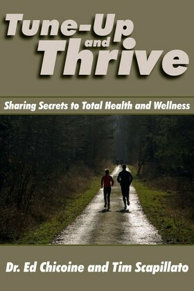 Tune-Up and Thrive: Sharing Secrets to Total Health and Wellness