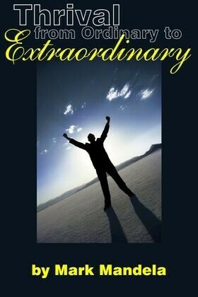 Thrival from Ordinary to Extraordinary