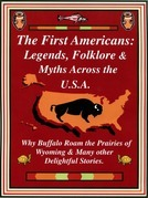The First Americans: Legends, Folklore & Myths Across the U.S.A.