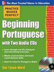 Practice Makes Perfect Beginning Portuguese: Beginning Portuguese