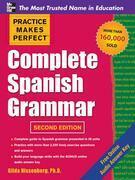 Practice Makes Perfect Complete Spanish Grammar