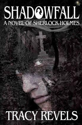 Shadowfall, a Novel of Sherlock Holmes