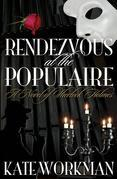 Rendezvous at the Populaire - A Novel of Sherlock Holmes