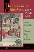The Plum in the Golden Vase or, Chin P'ing Mei: Volume Four: The Climax