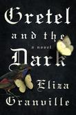 Gretel and the Dark: A Novel