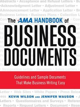 The AMA Handbook of Business Documents: Guidelines and Sample Documents That Make Business Writing Easy
