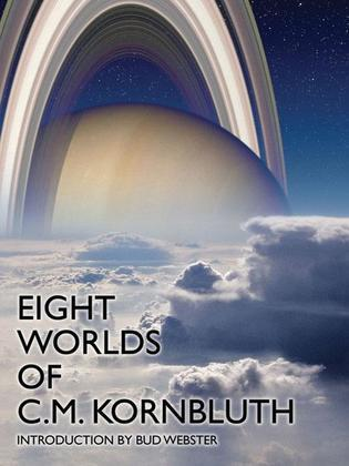 Eight Worlds of C.M. Kornbluth
