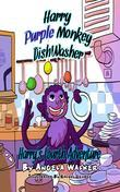 Harry Purple Monkey Dishwasher: Harry's Fourth Adventure