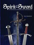 Spirit Of The Sword: A Celebration of Artistry and Craftsmanship
