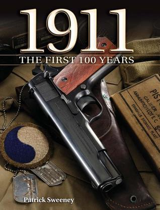 1911 the First 100 Years: The First 100 Years