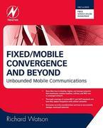 Fixed/Mobile Convergence and Beyond: Mobile Unified Communications