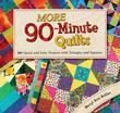 More 90Minute Quilts