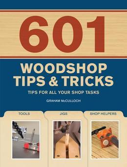 601 Woodshop Tips & Tricks