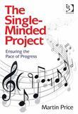 The Single-Minded Project: Ensuring the Pace of Progress