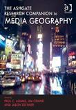 The Ashgate Research Companion to Media Geography