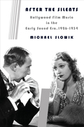 After the Silents: Hollywood Film Music in the Early Sound Era, 1926-1934