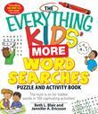 The Everything Kids' More Word Searches Puzzle and Activity Book