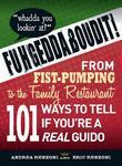 Fuhgeddaboudit!: From Fist-Pumping to Family Restaurant - 101 Ways to Tell If You're a Guido